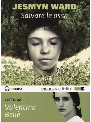 Salvare le ossa letto da Valentina Bellè. Audiolibro. CD Audio formato MP3