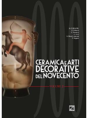 Ceramica e arti decorative del Novecento. Ediz. illustrata. Vol. 2