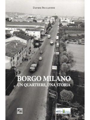 Borgo Milano. Un quartiere, una storia