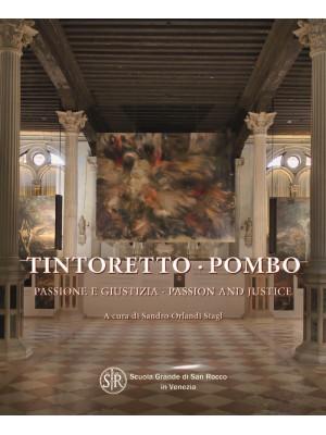 Tintoretto-Pombo, passione e giustizia-Tintoretto-Pombo, passion and justice. Ediz. illustrata