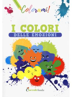 I colori delle emozioni. Ediz. a colori