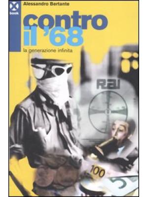 Contro il '68. La generazione infinita