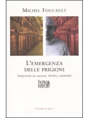 L'emergenza delle prigioni. Interventi su carcere, diritto e controllo