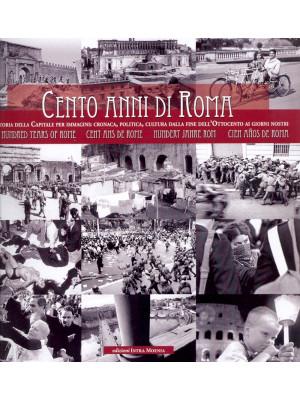 Cento anni di Roma. Ediz. multilingue