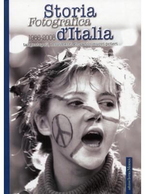 Storia fotografica d'Italia (1986-2008). Tangentopoli, movimenti giovanili, nuovi poteri. Ediz. illustrata. Vol. 5