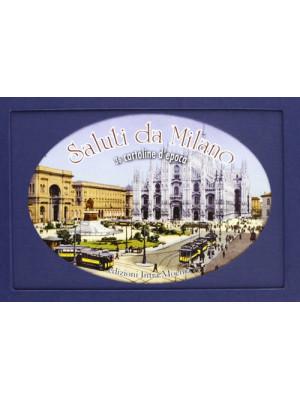 Saluti da Milano. Trentasei cartoline d'epoca. Ediz. illustrata