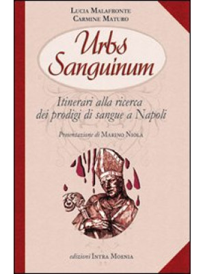 Urbs sanguinum. Itinerario alla ricerca dei prodigi di sangue a Napoli