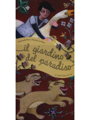Il giardino del paradiso. Ediz. illustrata