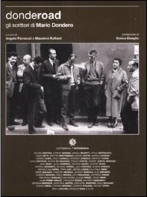 Donderoad. Gli scrittori di Mario Dondero. Ediz. illustrata