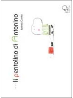 Il Pentolino di Antonino. Ediz. illustrata
