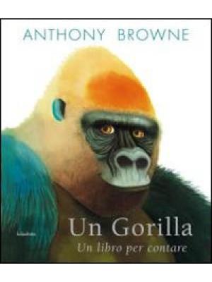 Un gorilla. Un libro per contare