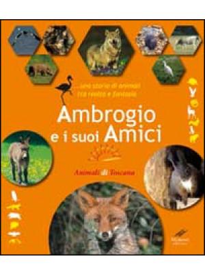 Ambrogio e i suoi amici... Una storia di animali tra realtà e fantasia