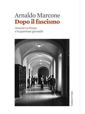Dopo il fascismo. Antonio La Penna e la questione giovanile