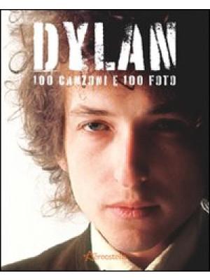 Dylan. 100 canzoni e 100 foto. Ediz. illustrata