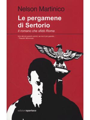 Le pergamene di Sertorio. Il romano che sfidò Roma