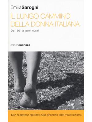 Il lungo cammino della donna italiana. Dal 1861 ai giorni nostri