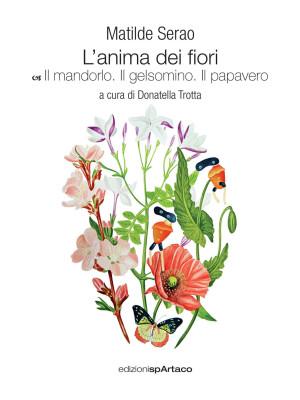 L'anima dei fiori. Il mandorlo. Il gelsomino. Il papavero. Vol. 4