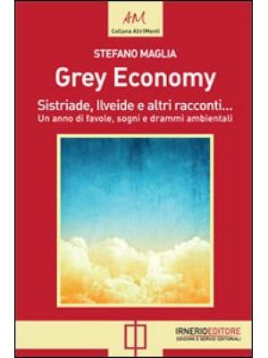 Grey economy. Sistriade, Ilveide e altri racconti