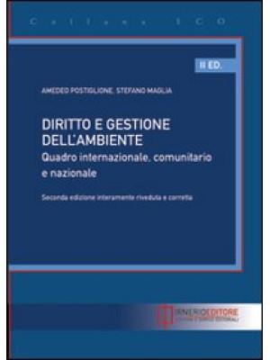Diritto e gestione dell'ambiente. Quadro internazionale, comunitario e nazionale