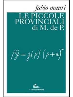 Le piccole provinciali di M. de P.
