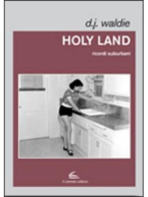 Holy land. Ricordi suburbani
