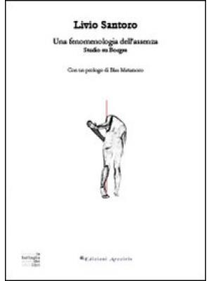 Una fenomenologia dell'assenza. Studio su Borges