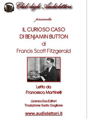 Il curioso caso di Benjamin Button letto da Francesca Martinelli. Audiolibro. CD Audio formato MP3. Ediz. integrale