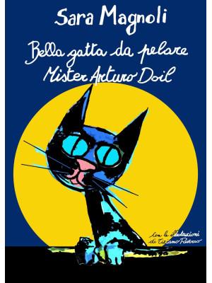 Bella gatta da pelare Mister Arturo Doil