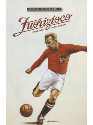 Fuorigioco. Matthias Sindelar, il Mozart del calcio. Ediz. illustrata