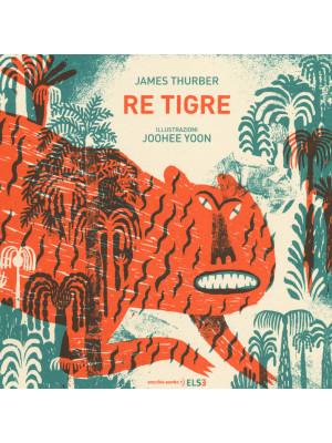 Re Tigre. Ediz. illustrata