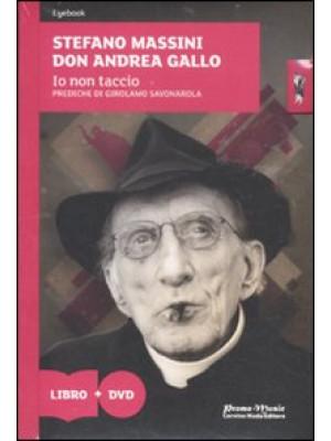 Io non taccio. Prediche di Girolamo Savonarola. Con DVD