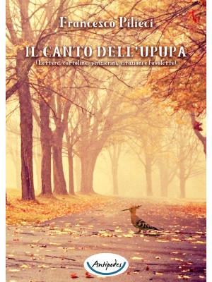 Il canto dell'upupa. Lettere, cartoline, pensierini, citazioni e favolette
