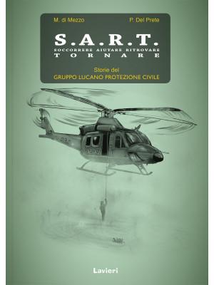 S.A.R.T. Soccorrere aiutare ritrovare tornare. Storie del Gruppo lucano protezione civile