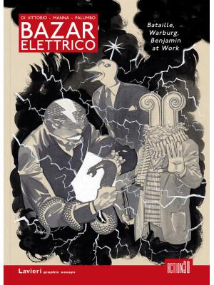 Bazar Elettrico. Bataille, Warburg, Benjamin at work