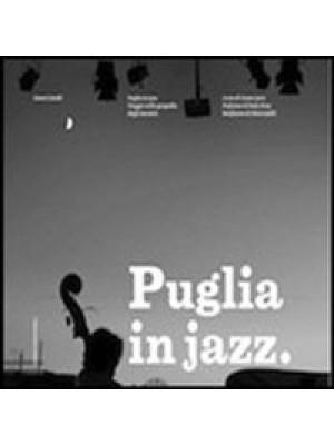 Puglia in jazz. Viaggio nella geografia degli incontri. Ediz. illustrata