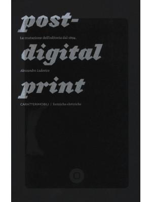 Post-digital print. La mutazione dell'editoria dal 1894