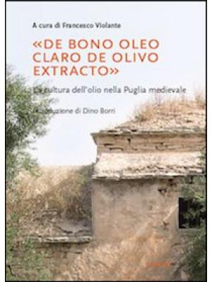 «De bono oleo claro de olivo extracto». La cultura dell'olio nella puglia medievale