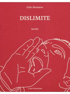 Dislimite. Scritti