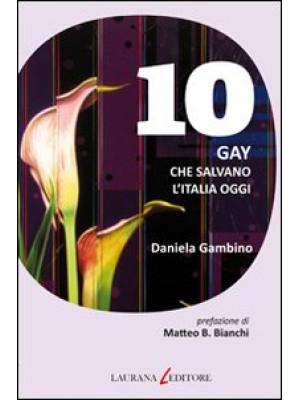 Dieci gay che salvano l'Italia oggi