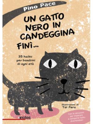 Un gatto nero in candeggina finì... 35 haiku per bambini di ogni età
