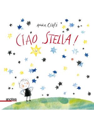 Ciao stella! Ediz. a colori