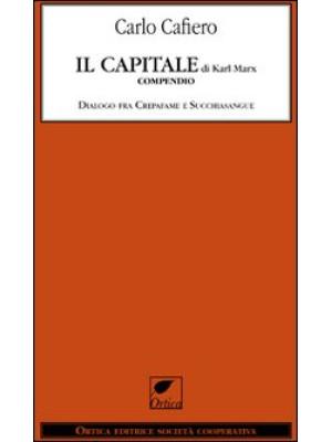 Il capitale di Karl Marx. Compendio dialogo fra Crepafame e Succhiasangue