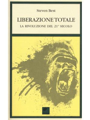 Liberazione totale. La rivoluzione del 21° secolo