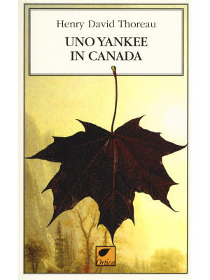 Uno yankee in Canada. Ediz. integrale