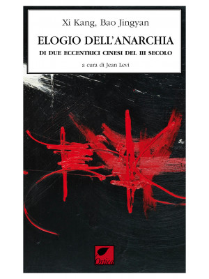 L'elogio dell'anarchia di due eccentrici cinesi III sec.