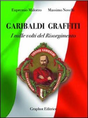 Garibaldi graffiti. I mille volti del Risorgimento