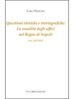 Questioni storiche e storiografiche. La venalità degli uffici del regno di Napoli (secc. XVI-XVII)