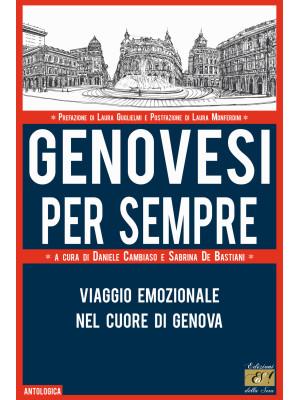 Genovesi per sempre. Viaggio emozionale nel cuore di Genova