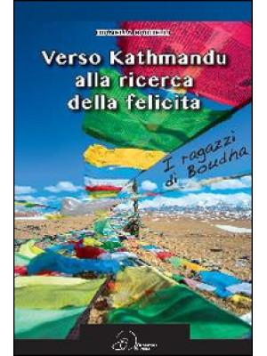 Verso Kathmandu alla ricerca della felicità