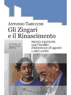 Gli zingari e il Rinascimento. Con l'inedito Diciannove di agosto e altri scritti. Nuova ediz.